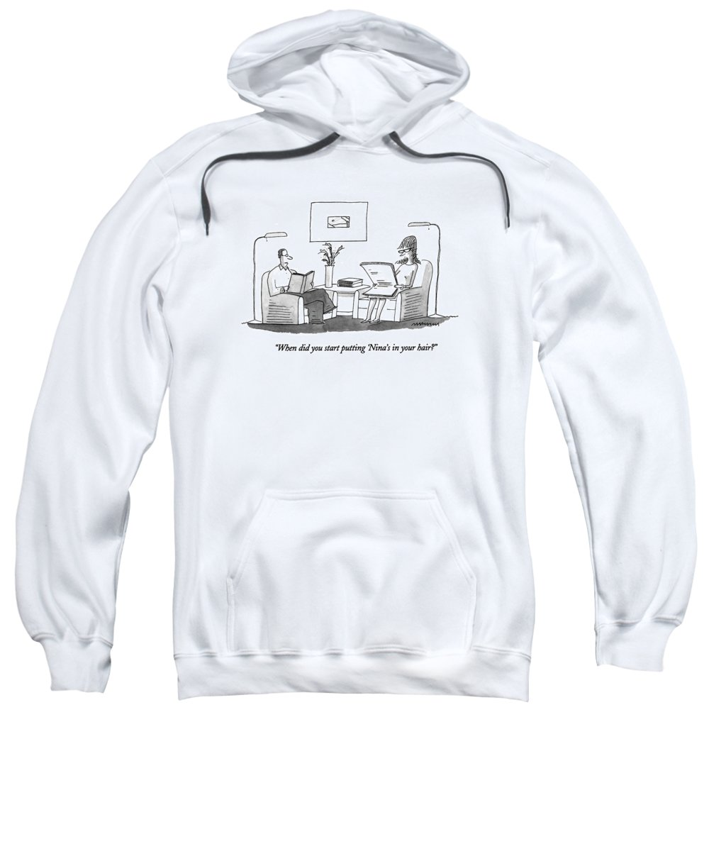 Man Says To Woman In Living Room. Refers To Artist Al Hirschfeld Who Draws The Word Into His Drawings. Nina Is Hirschfeld's Daughter. Art Sweatshirt featuring the drawing When Did You Start Putting 'nina's In Your Hair? by Mick Stevens