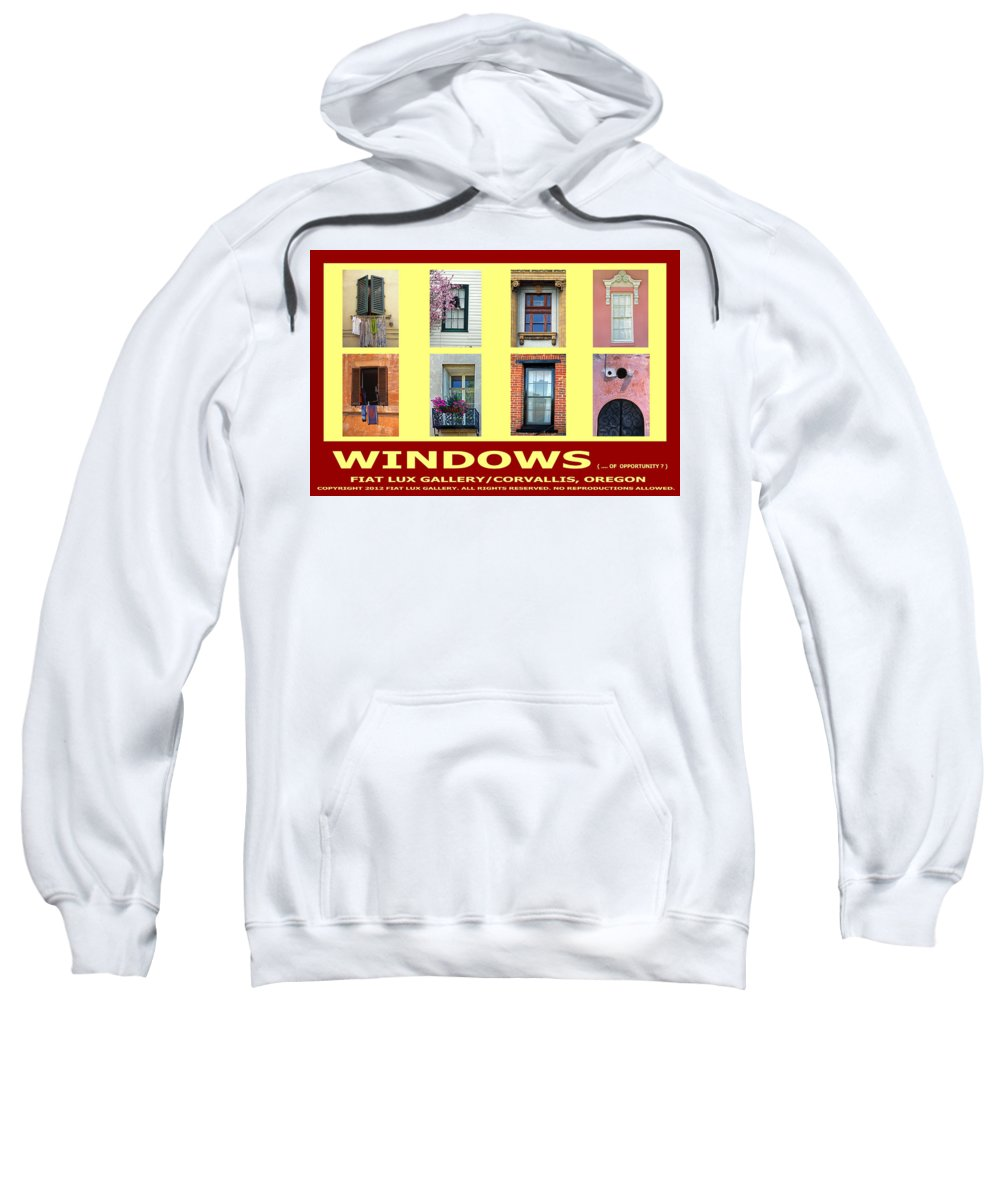 Windows Sweatshirt featuring the photograph Windows Of Opportunity by Michael Moore