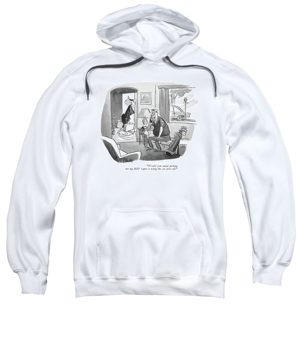 (husband Ready To Play Golf Is On Telephone. His Wife Is Walking Out Of The House With Her Suitcases.) Leisure Sweatshirt featuring the drawing Would You Mind Picking by Claude Smith