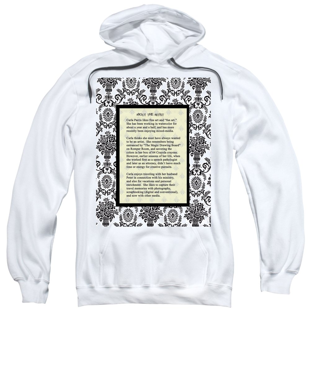 Sweatshirt featuring the photograph About The Artist by Carla Parris