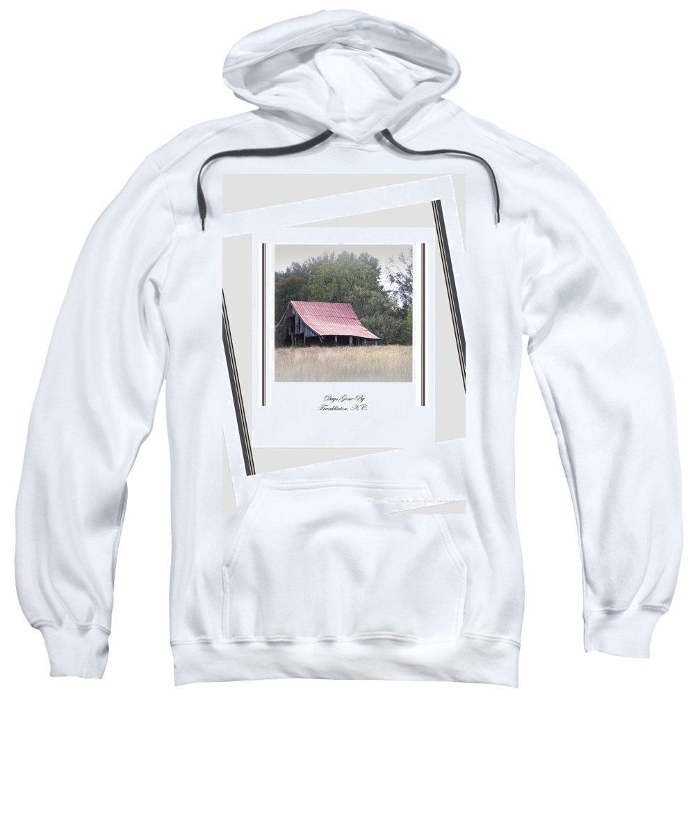 Barns Sweatshirt featuring the photograph Days Gone By by Travis Truelove