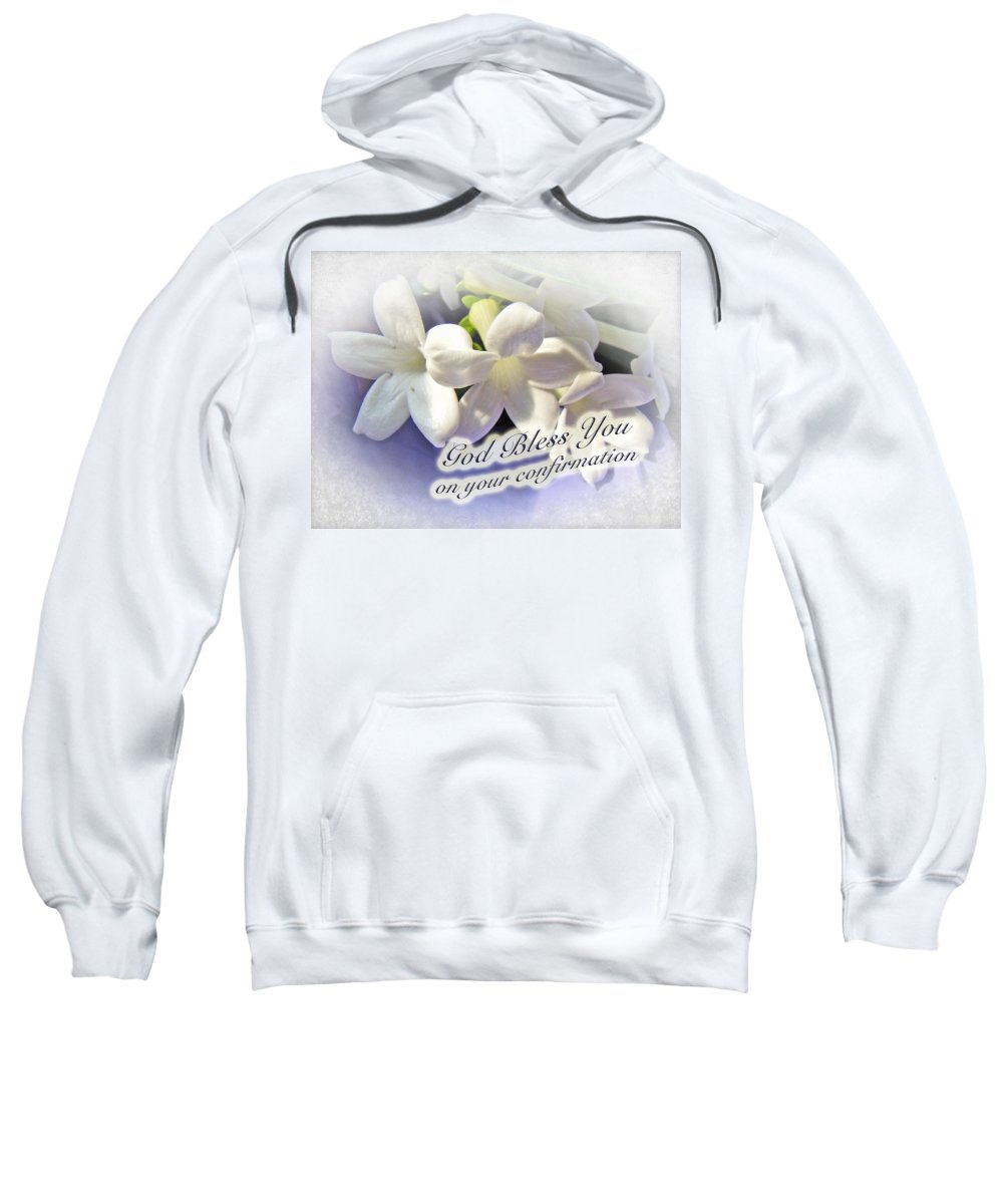 Floral Sweatshirt featuring the photograph God Bless You On Your Confirmation Floral Greeting Card by Mother Nature