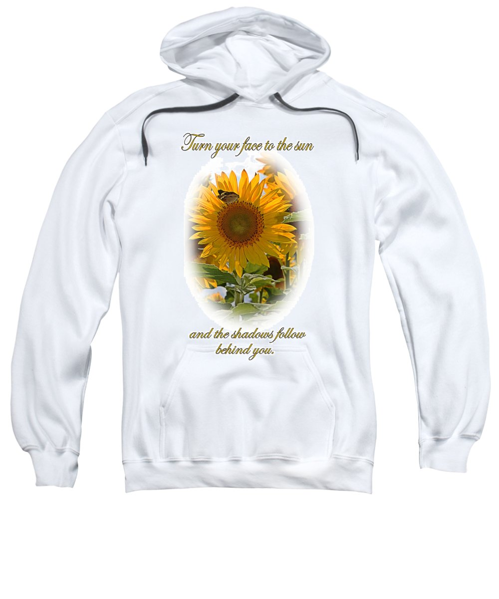 Turn Your Face To The Sun Sweatshirt featuring the photograph Turn Your Face To The Sun by Kristin Elmquist