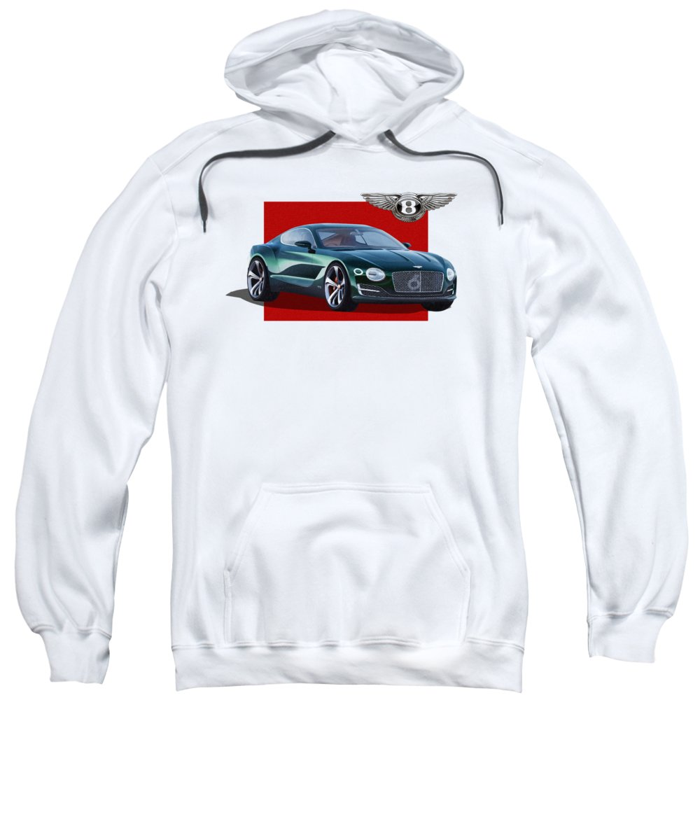 �bentley� Collection By Serge Averbukh Sweatshirt featuring the photograph Bentley E X P 10 Speed 6 With 3 D Badge by Serge Averbukh