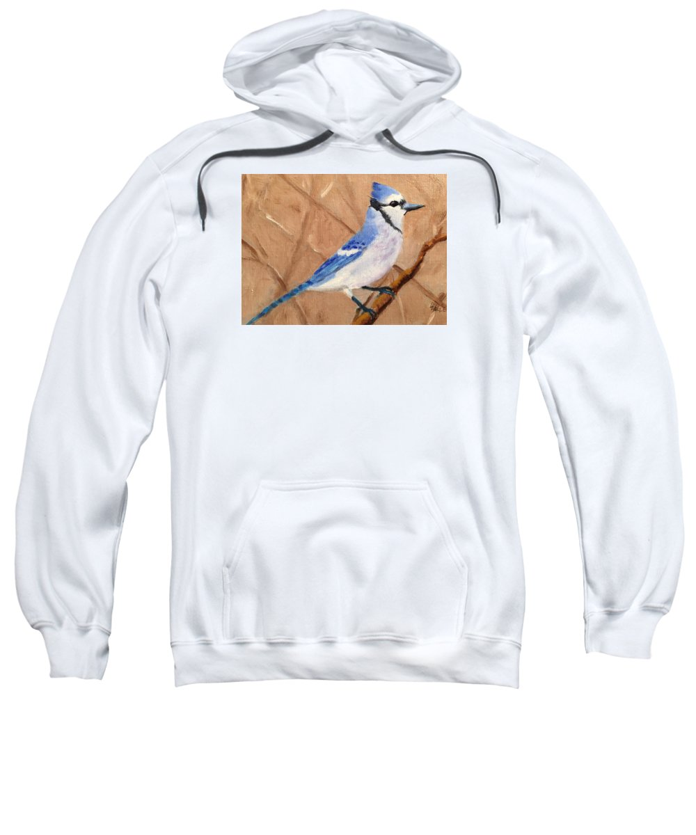 Bird Sweatshirt featuring the painting Blue Jay by Linda Hiller