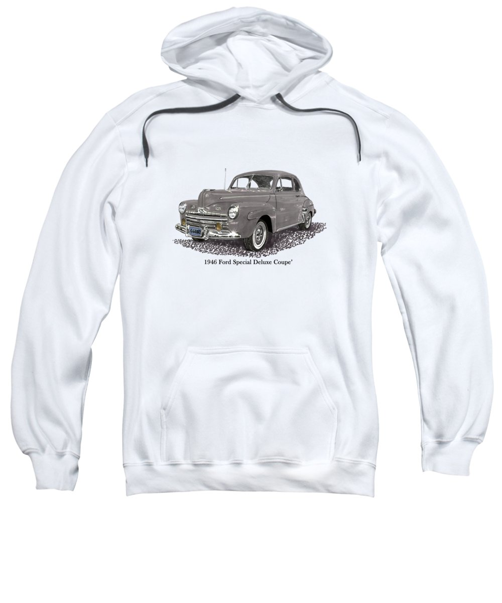 1946 Ford Super Deluxe Coupe Sweatshirt featuring the painting 1946 Ford Special Deluxe Coupe by Jack Pumphrey