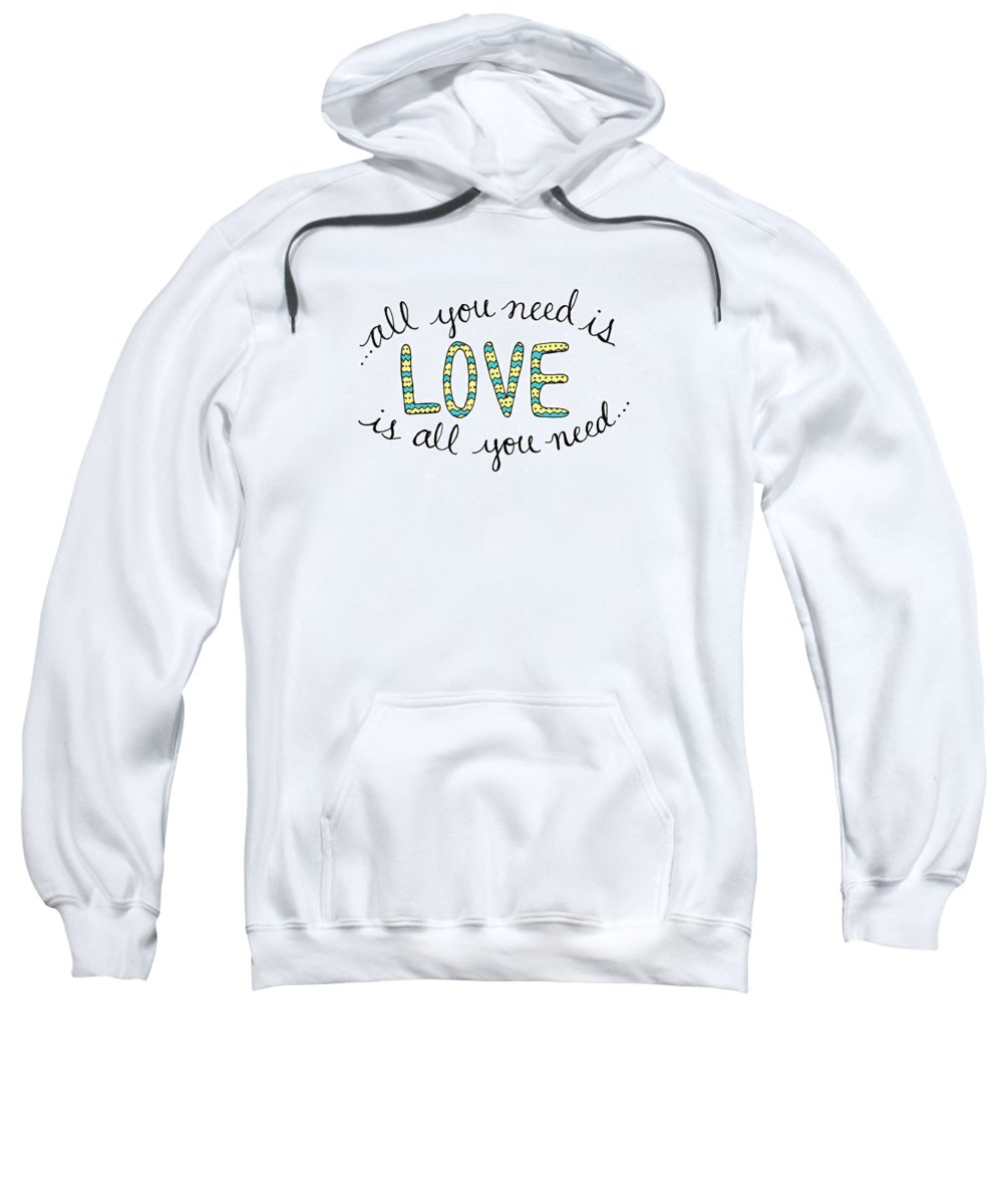 All You Need Is Love Sweatshirt featuring the digital art All You Need Is Love by Michelle Eshleman