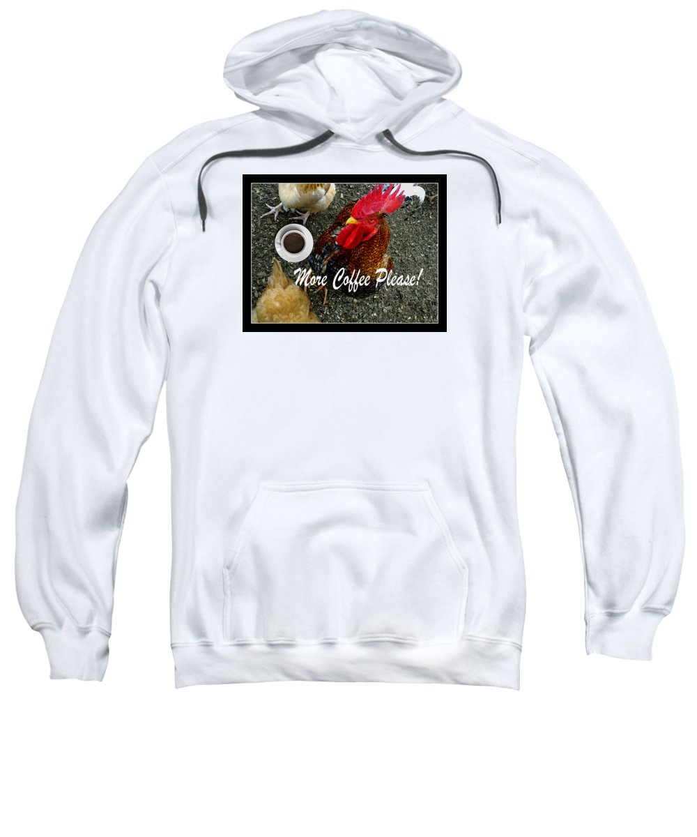 More Coffee Please Sweatshirt featuring the photograph More Coffee Please by Anita Faye