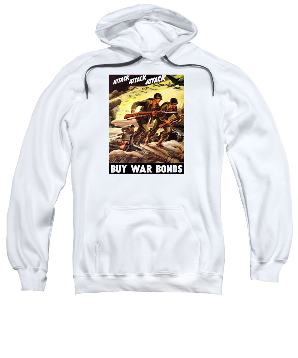 Wwii Sweatshirt featuring the painting Attack Attack Attack Buy War Bonds by War Is Hell Store