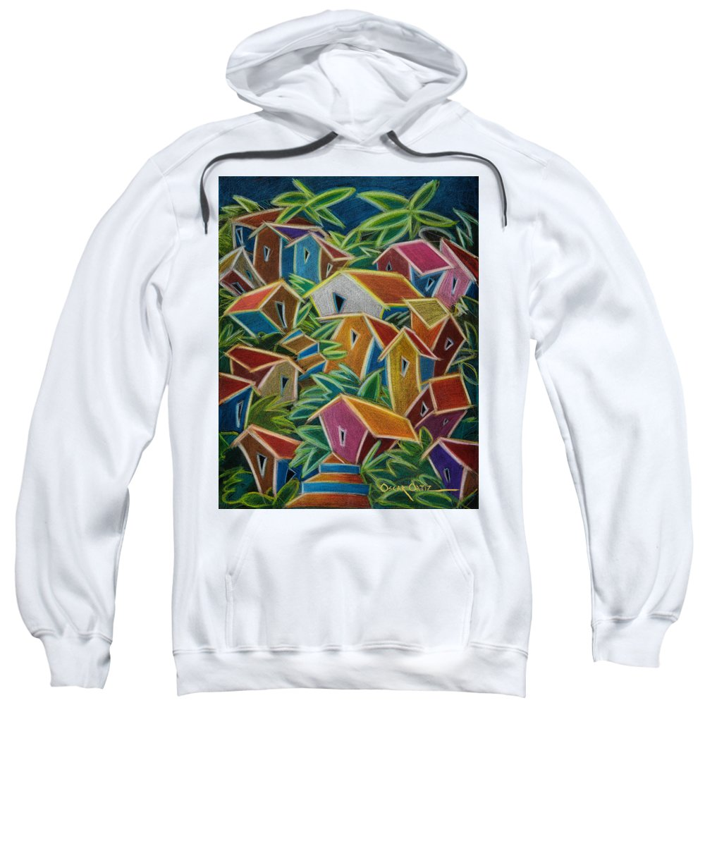 Landscape Sweatshirt featuring the painting Barrio Lindo by Oscar Ortiz