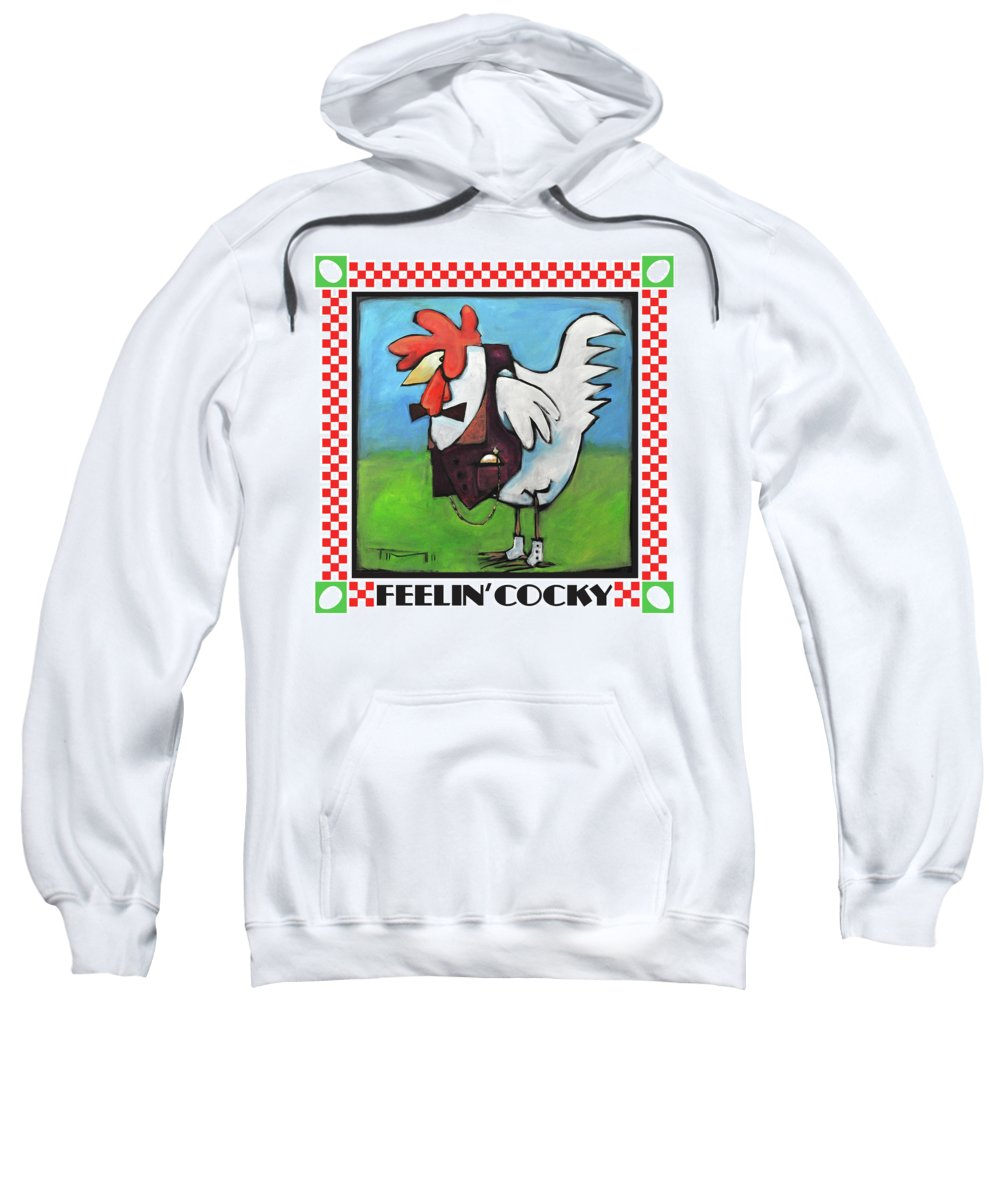 Chicken Sweatshirt featuring the painting Feeling Cocky Poster by Tim Nyberg