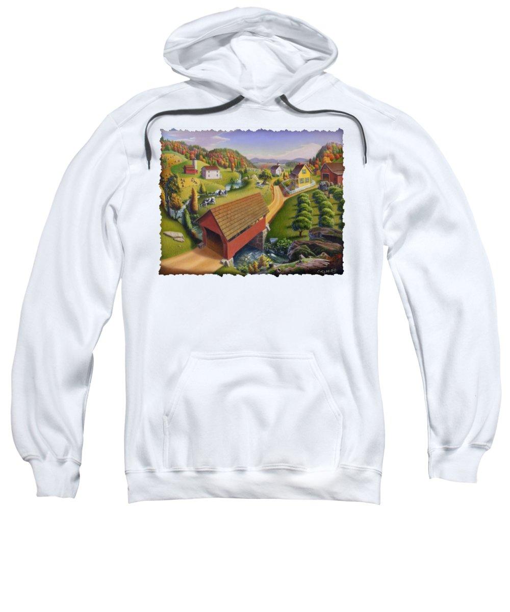 Covered Bridge Sweatshirt featuring the painting Folk Art Covered Bridge Appalachian Country Farm Summer Landscape - Appalachia - Rural Americana by Walt Curlee
