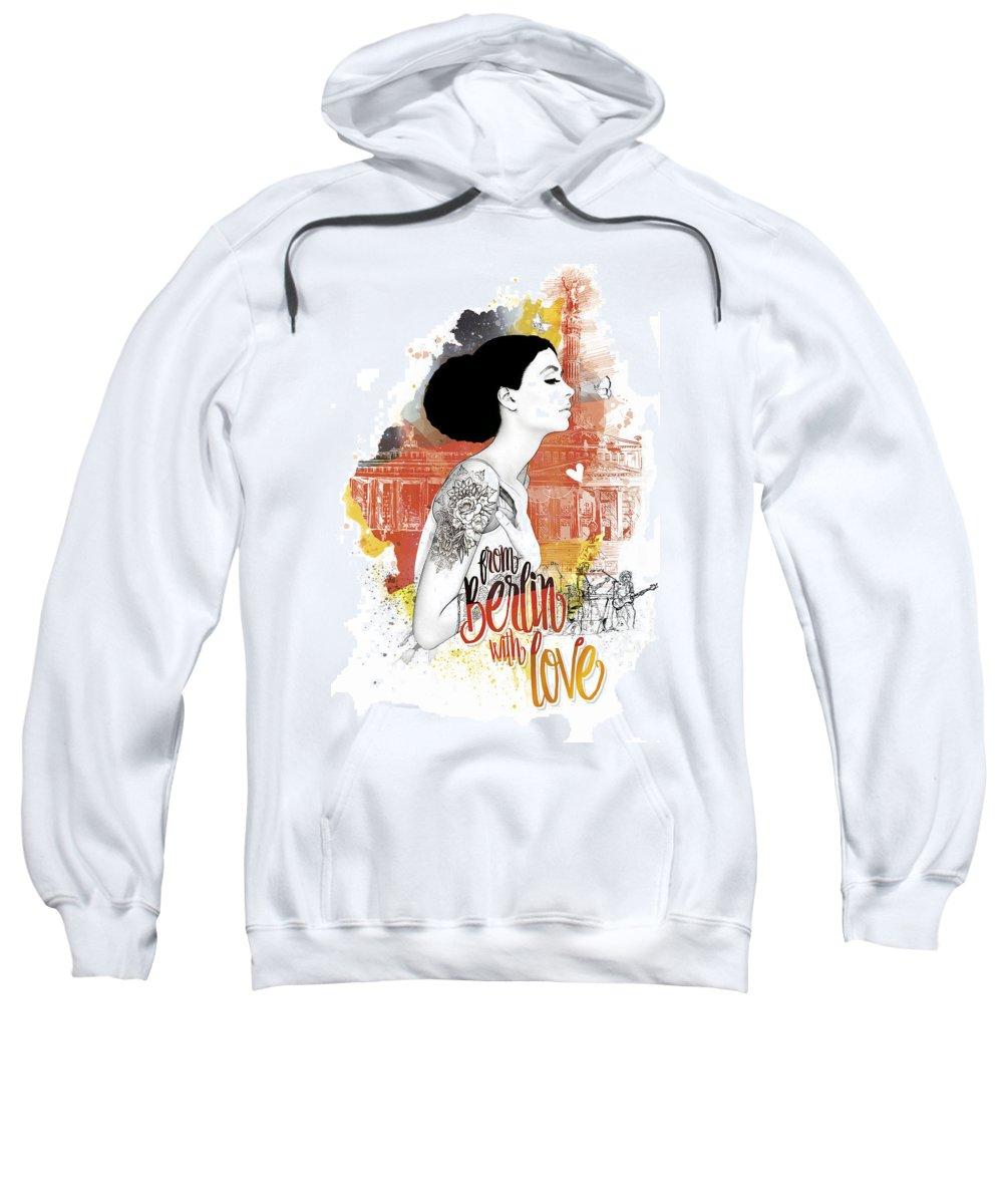 Berlin Sweatshirt featuring the digital art From Berlin With Love by Maurizio Assenti
