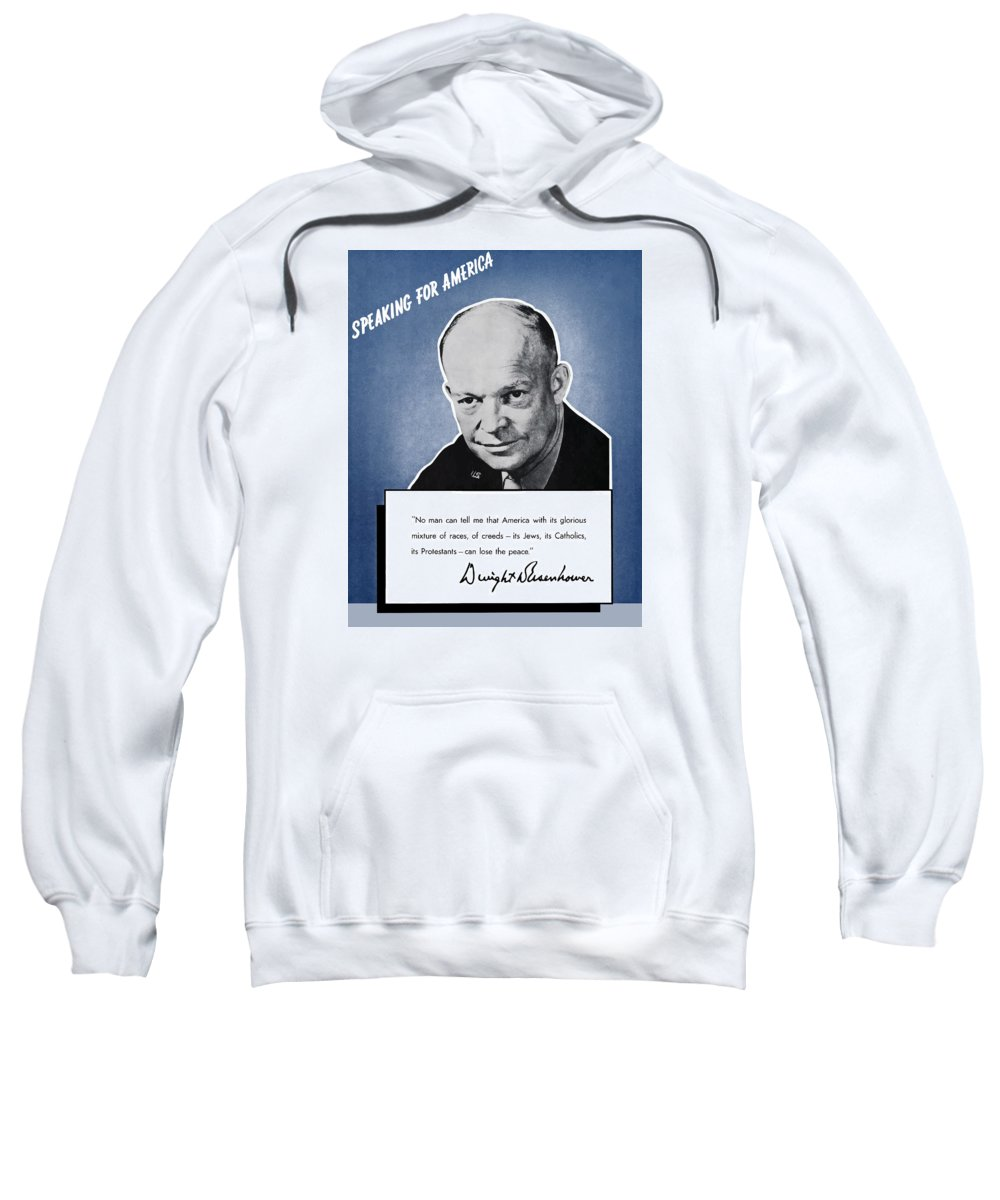 Eisenhower Sweatshirt featuring the painting General Eisenhower Speaking For America by War Is Hell Store
