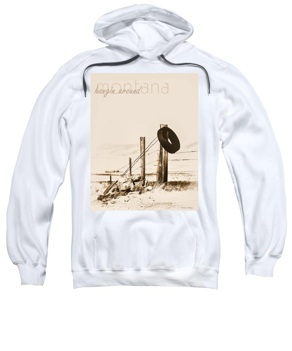 Montana Sweatshirt featuring the photograph Hangin Around Montana by Susan Kinney
