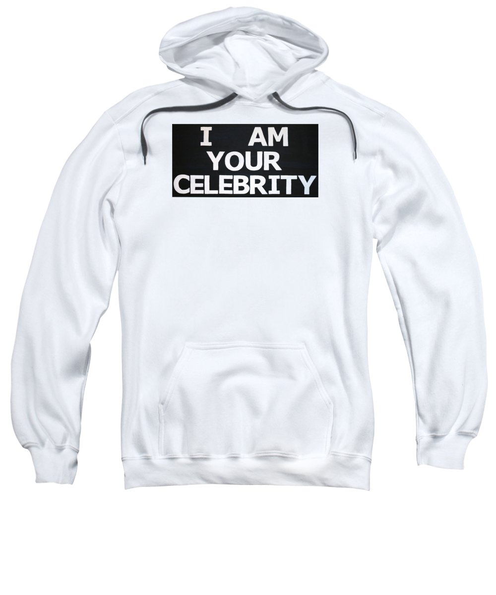 Life Sweatshirt featuring the painting I Am Your Celebrity by Jonathan Perlstein