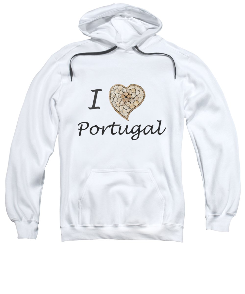 Portuguese Sweatshirt featuring the digital art I Love Portugal by Helissa Grundemann