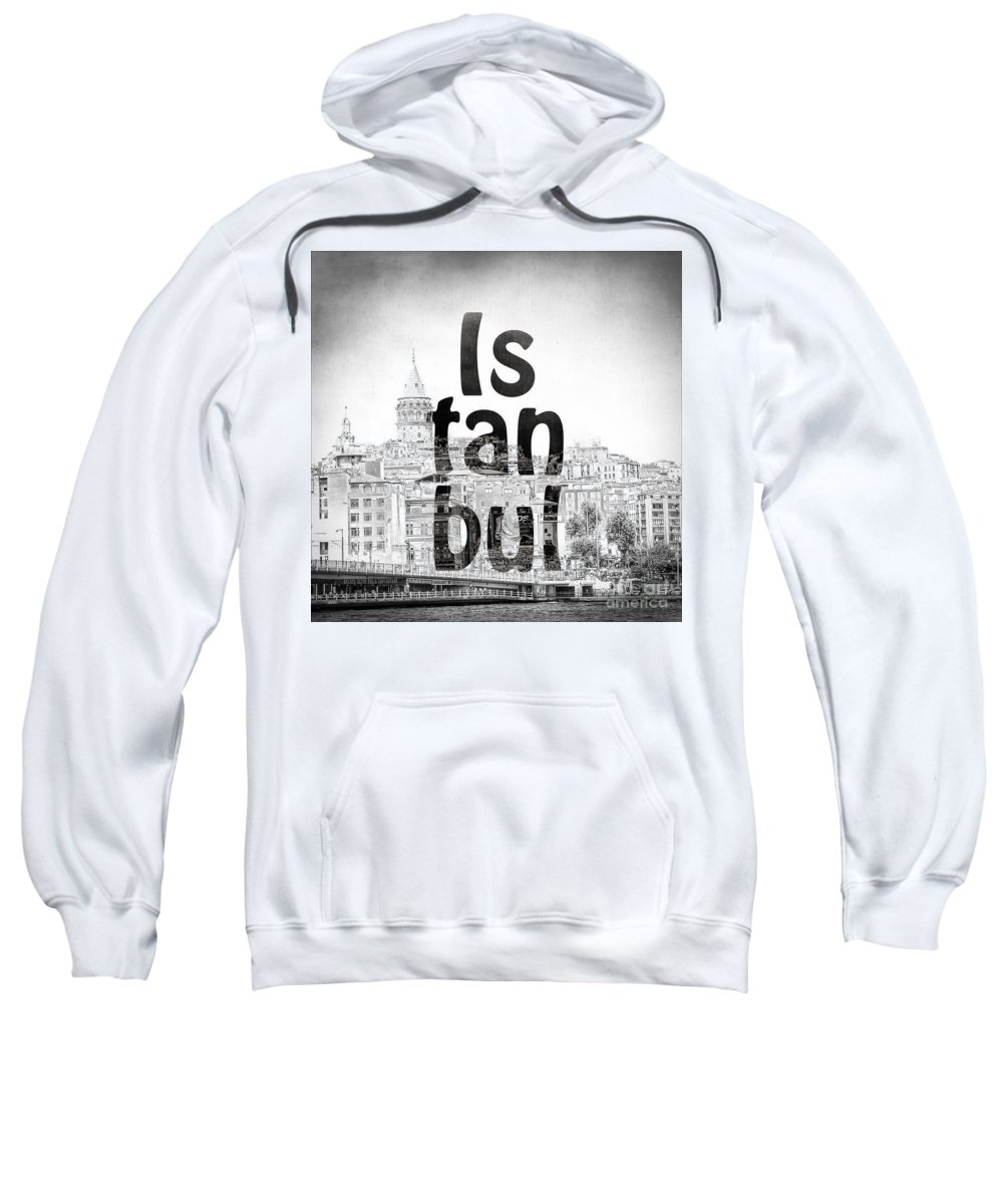 Istanbul Sweatshirt featuring the photograph Istanbul Galata Tower Square by Emily Kay