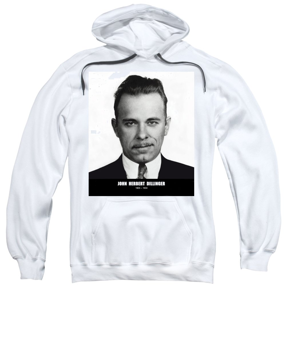 Dillinger Sweatshirt featuring the photograph John Dillinger - Bank Robber And Gang Leader by Daniel Hagerman