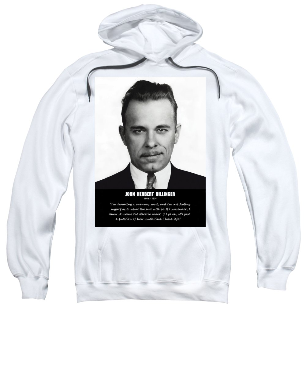Dillinger Sweatshirt featuring the photograph John Dillinger -- Public Enemy No. 1 by Daniel Hagerman