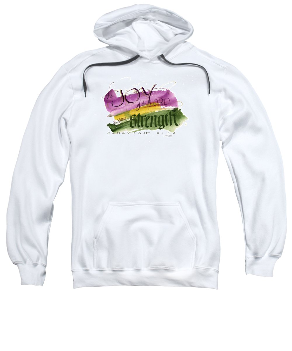Bible Sweatshirt featuring the painting Joy Strength II by Judy Dodds
