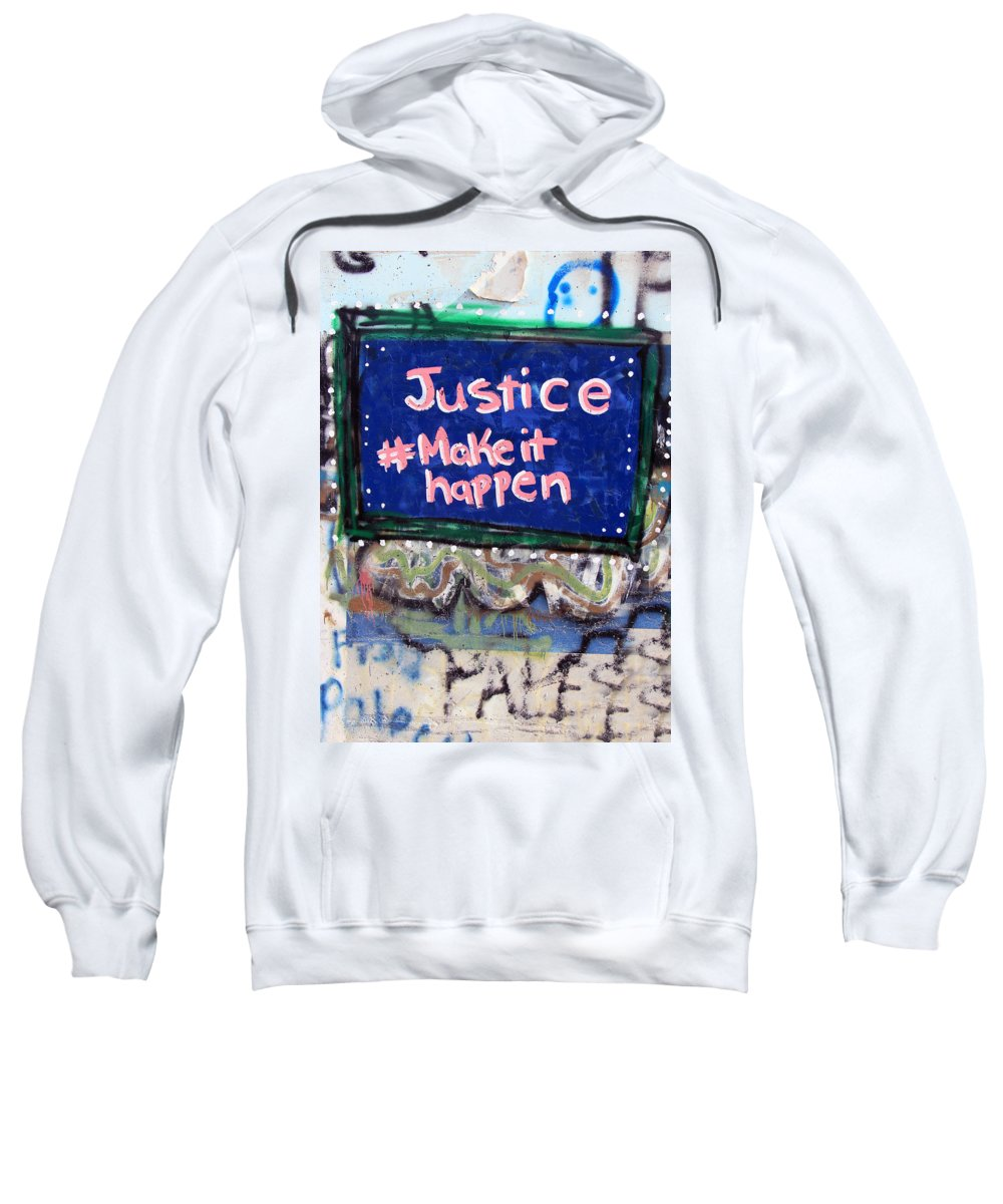Justice Sweatshirt featuring the photograph Justice Make It Happen by Munir Alawi