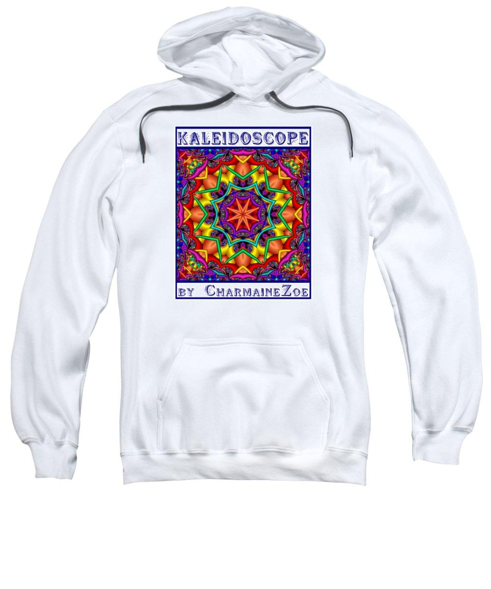 Kaleidoscope Sweatshirt featuring the digital art Kaleidoscope 2 by Charmaine Zoe