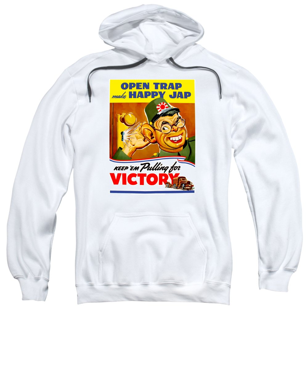 Hirohito Sweatshirt featuring the painting Keep Em Pulling For Victory - Ww2 by War Is Hell Store