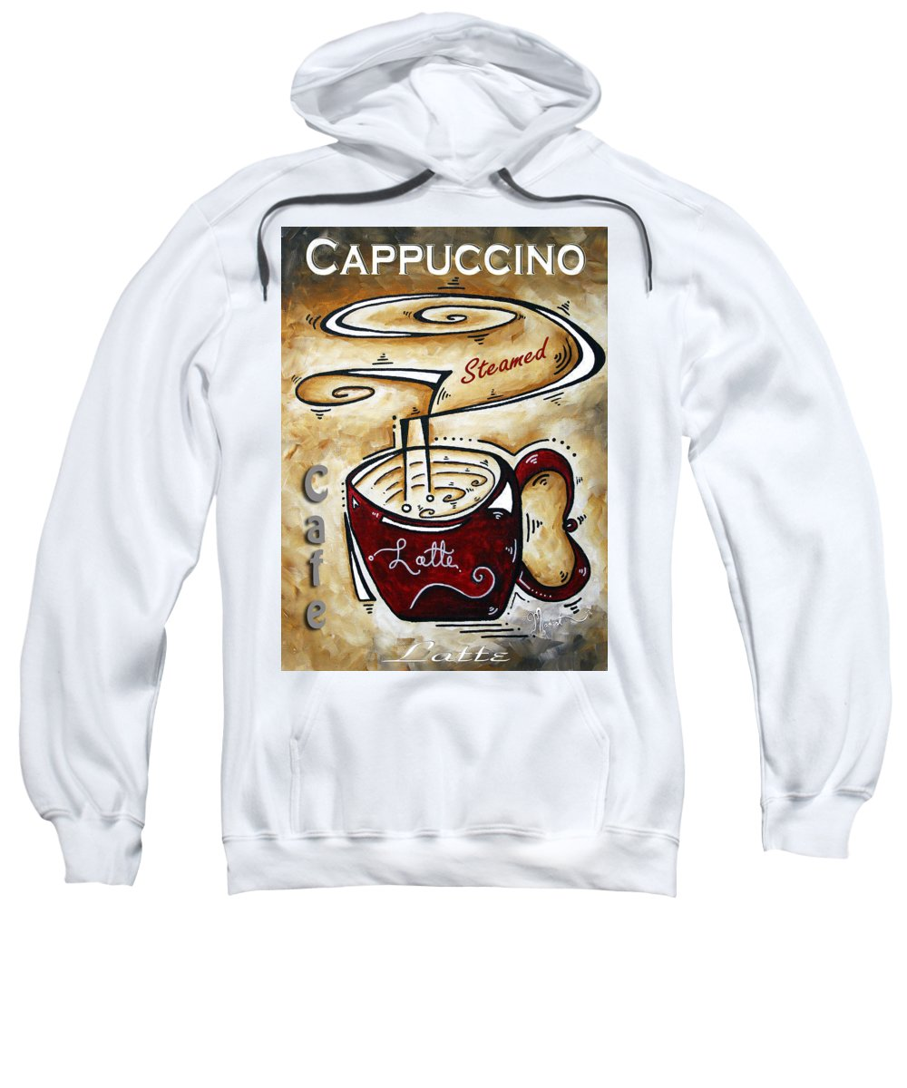 Food Sweatshirt featuring the painting Latte By Madart by Megan Duncanson