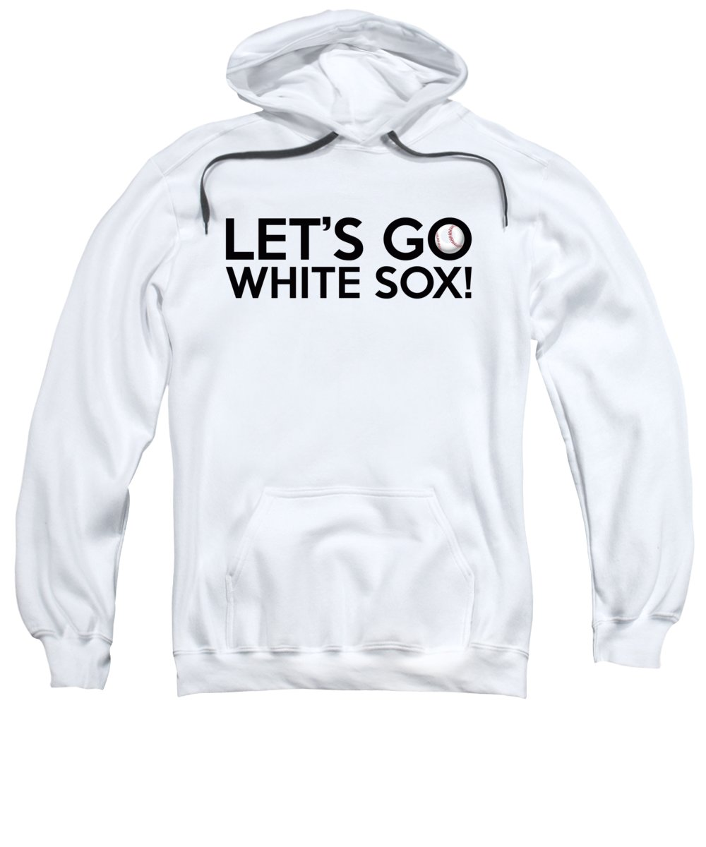 Chicago White Sox Sweatshirt featuring the painting Let's Go White Sox by Florian Rodarte
