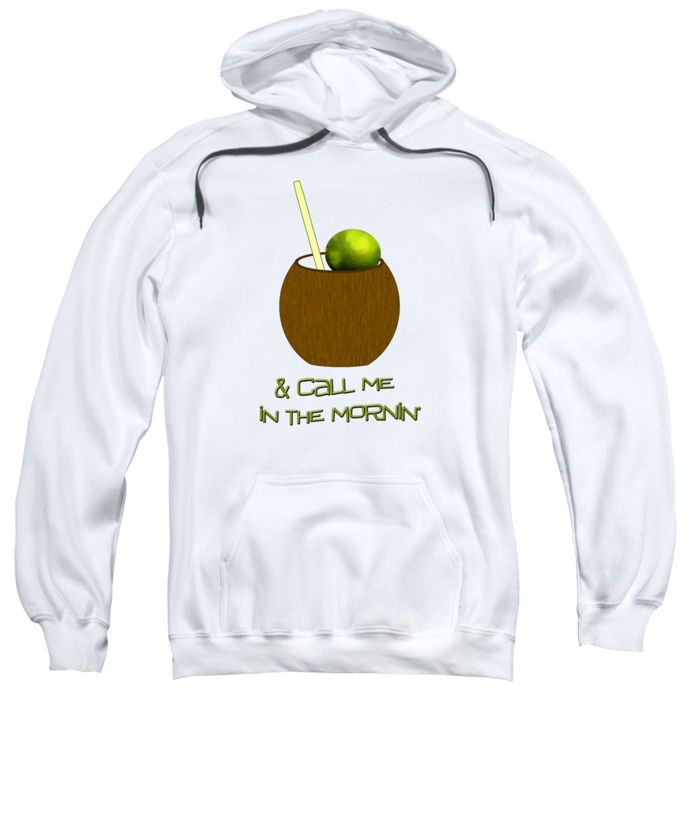 Lime In The Coconut Sweatshirt featuring the digital art Lime In The Coconut by Methune Hively