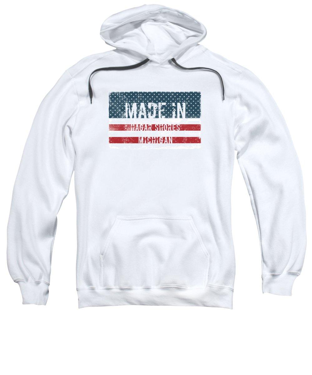 Hagar Shores Sweatshirt featuring the digital art Made In Hagar Shores, Michigan by Tinto Designs