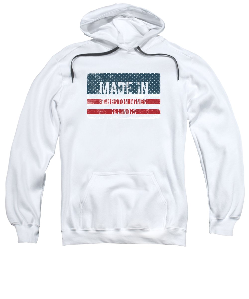 Made Sweatshirt featuring the digital art Made In Kingston Mines, Illinois by Tinto Designs