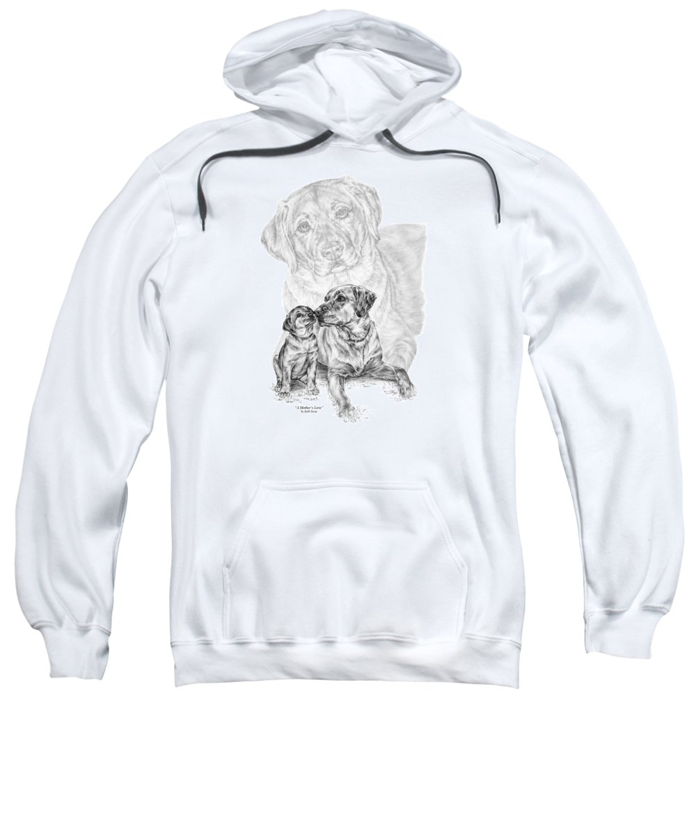 Lab Sweatshirt featuring the drawing Mother Labrador Dog And Puppy by Kelli Swan