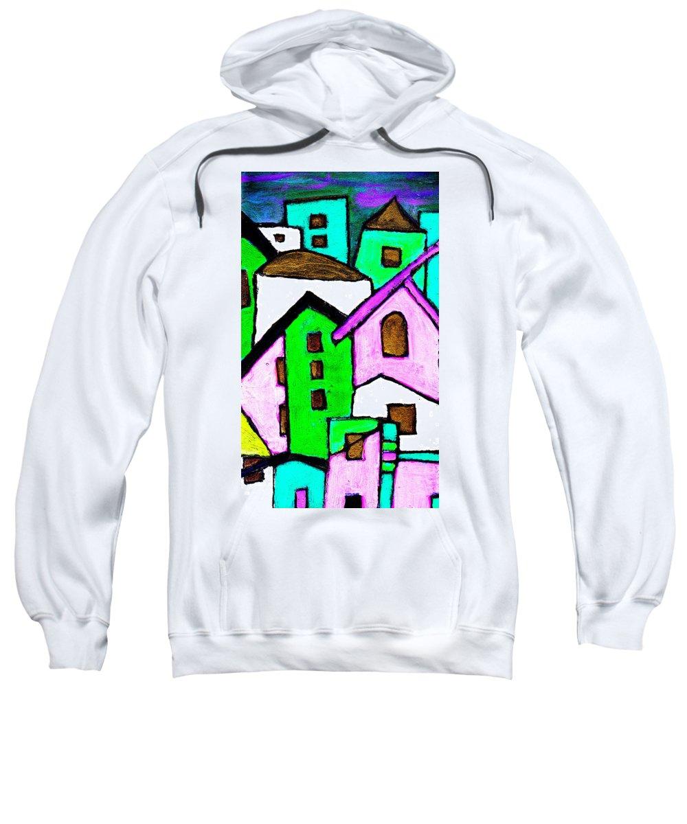 Village Sweatshirt featuring the painting Narrow Village by Wayne Potrafka
