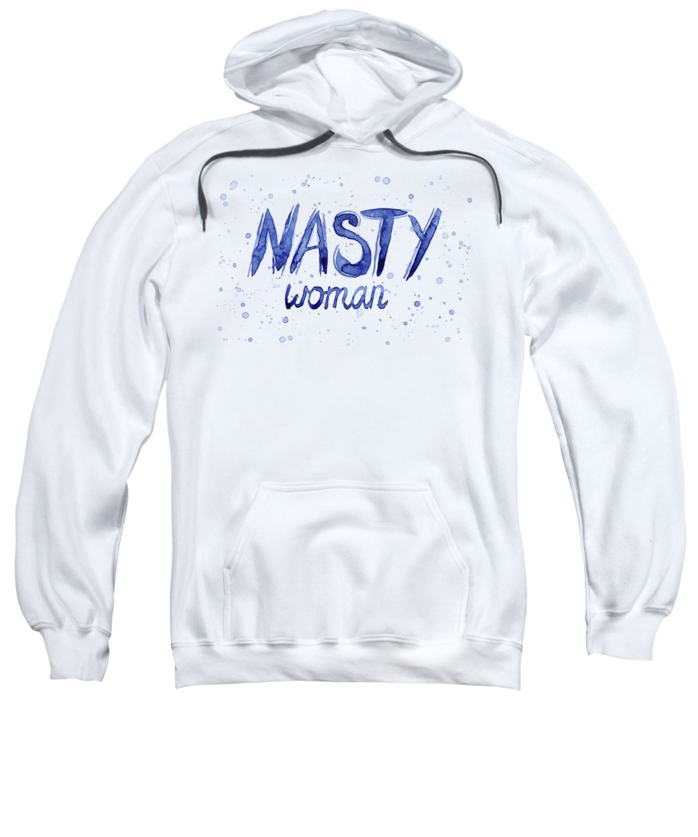 Nasty Woman Sweatshirt featuring the painting Nasty Woman Such a Nasty Woman Art by Olga Shvartsur