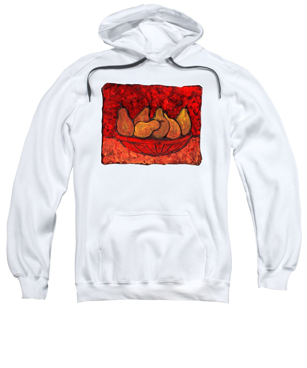 Food And Drink Sweatshirt featuring the painting Pears On Fire by Wayne Potrafka