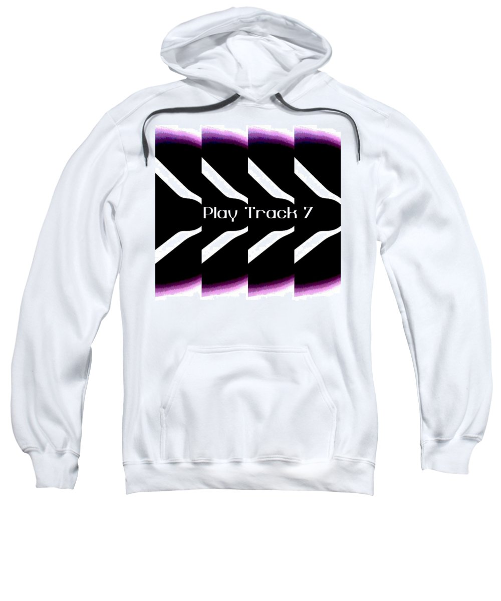 Music Sweatshirt featuring the mixed media Play Track 7 by Shirl Denise Frisby