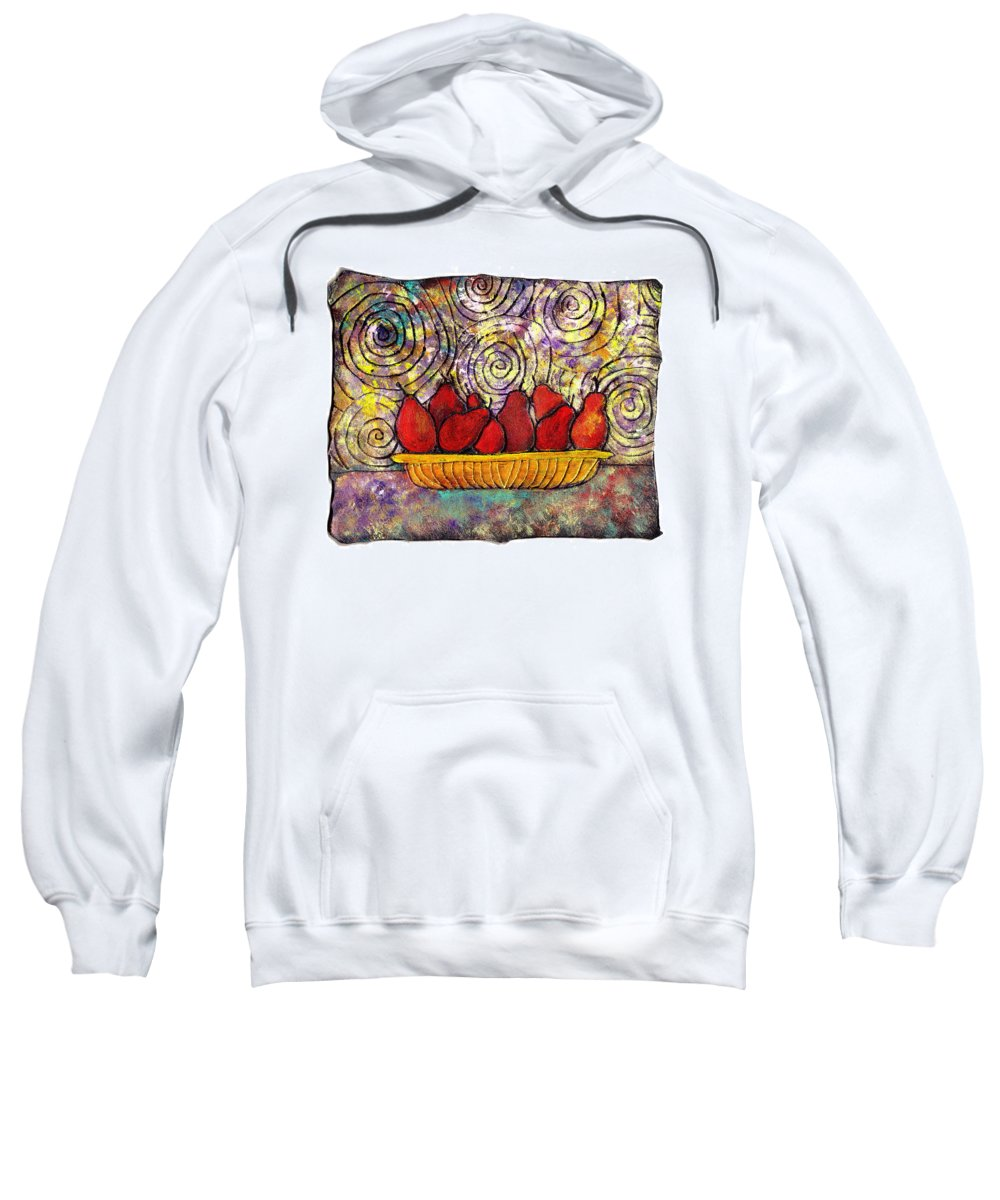 Spirals Sweatshirt featuring the painting Red Pears In A Bowl by Wayne Potrafka