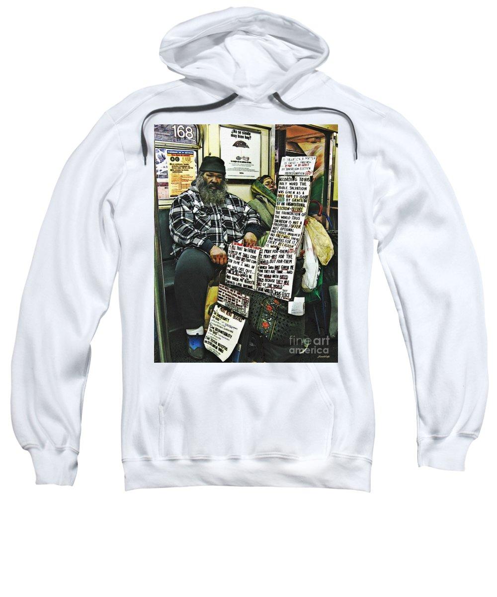 Passenger Sweatshirt featuring the photograph Street Preacher On The A Train by Sarah Loft