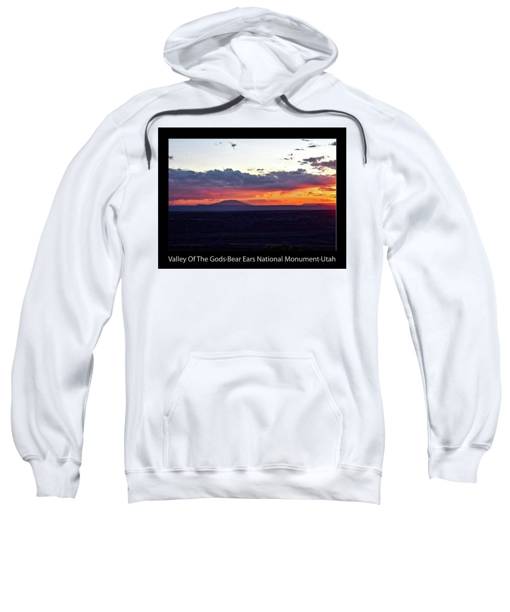 Valley Of The Gods Sweatshirt featuring the photograph Sunset Valley Of The Gods Utah 05 Text Black by Thomas Woolworth