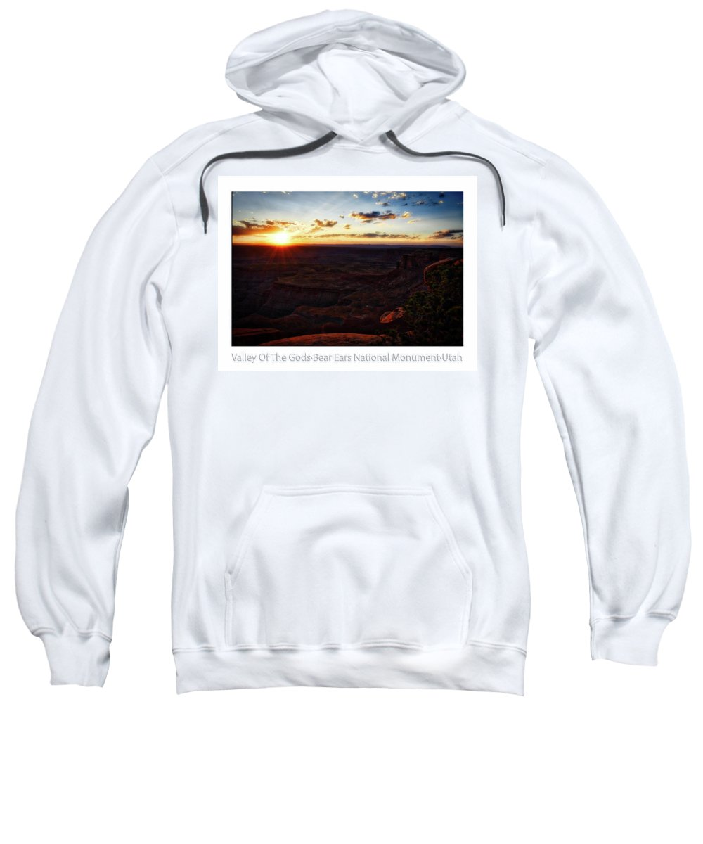 Valley Of The Gods Sweatshirt featuring the photograph Sunset Valley Of The Gods Utah 11 Text by Thomas Woolworth
