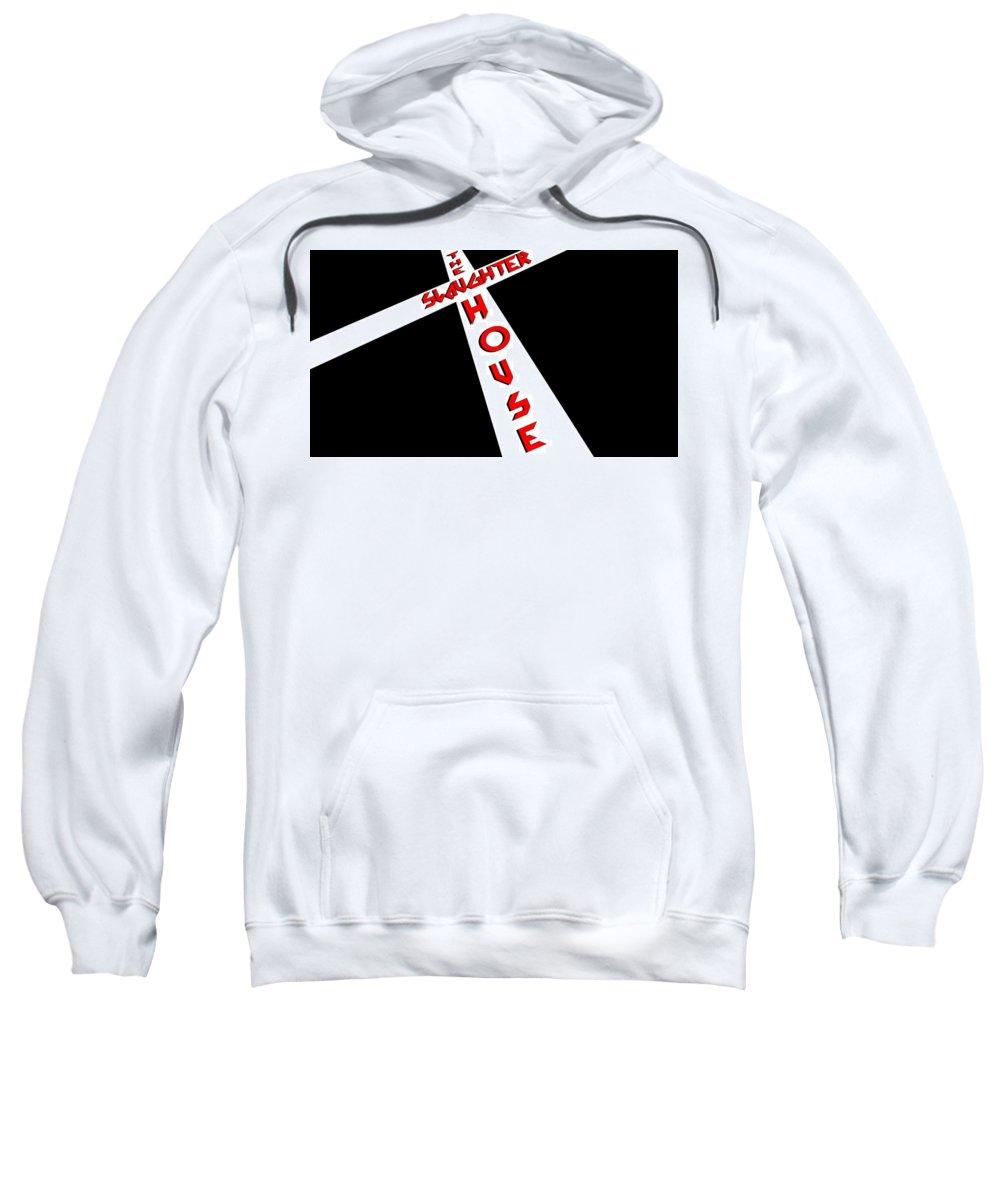 The Slaughterhouse Sweatshirt featuring the digital art The Slaughterhouse by Bert Mailer