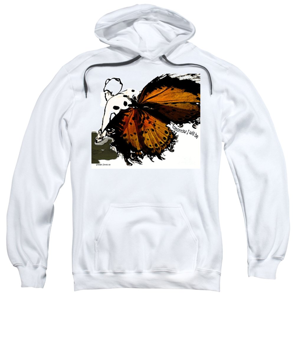 Woman Sweatshirt featuring the digital art Tomorrow I Will Be by Shelley Jones