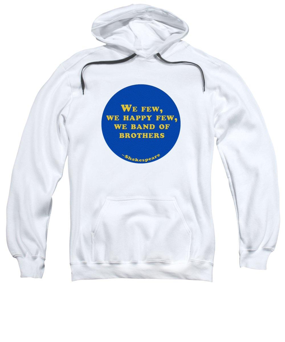 We Sweatshirt featuring the digital art We Few, We Happy Few #shakespeare #shakespearequote by TintoDesigns