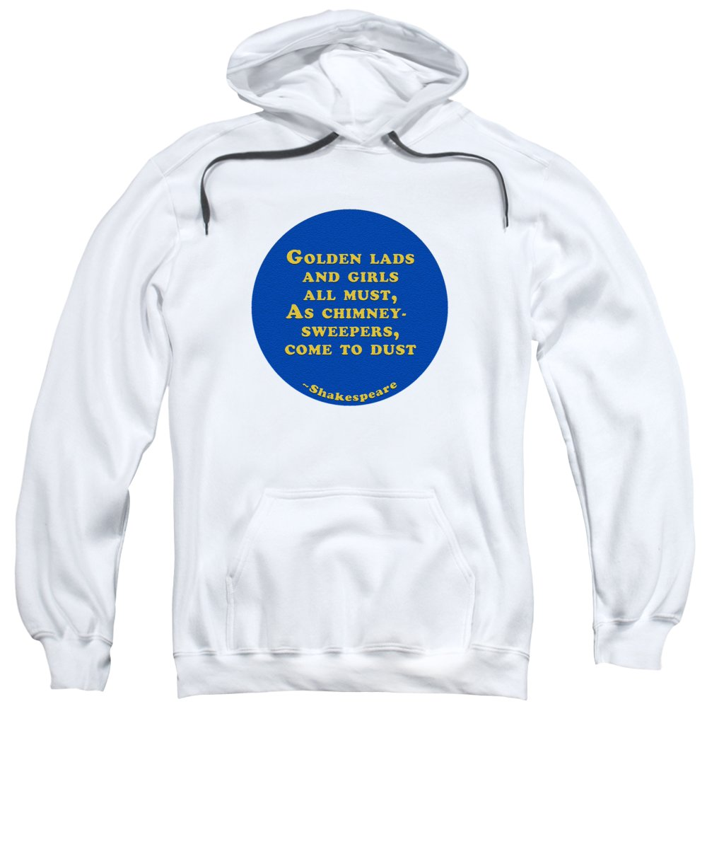 Golden Sweatshirt featuring the digital art Golden Lads #shakespeare #shakespearequote by TintoDesigns