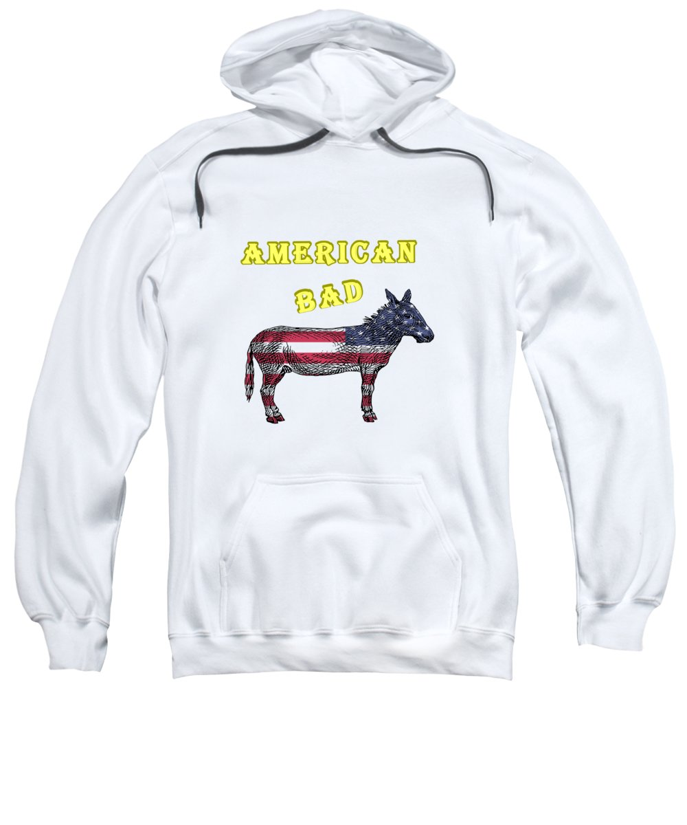 American Sweatshirt featuring the digital art American Bad Ass by John Da Graca