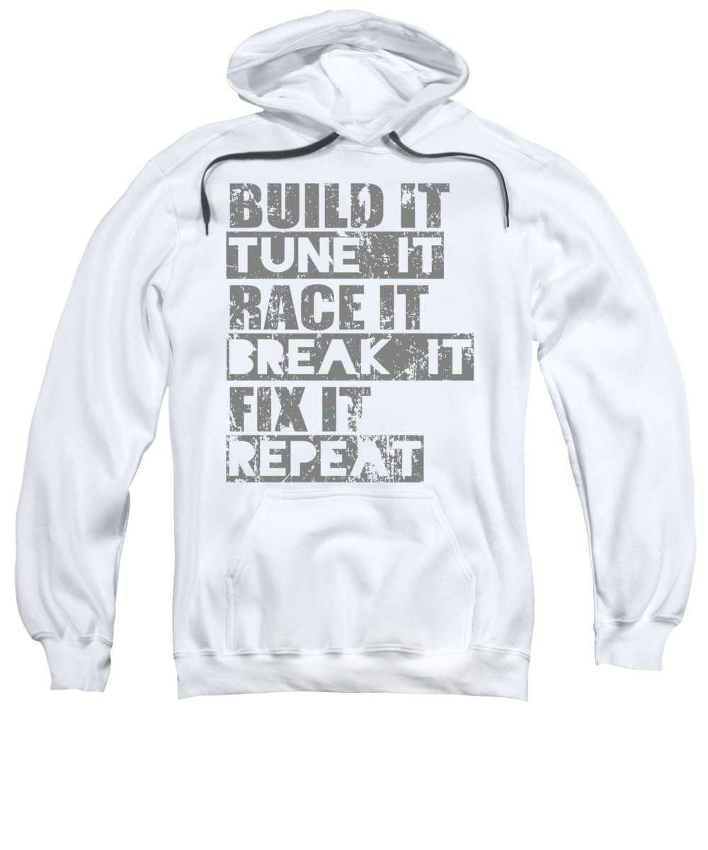 Dirtbike Sweatshirt featuring the digital art Build It Tune It Race It Break It Fix It Repeat by Passion Loft