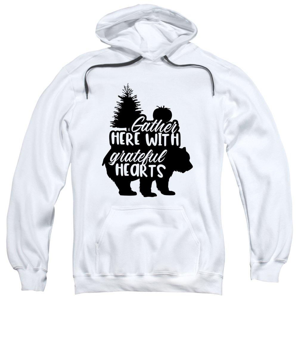 Gather Here With Grateful Hearts Sweatshirt featuring the digital art Gather Here With Grateful Hearts Thanksgiving Bear by Passion Loft
