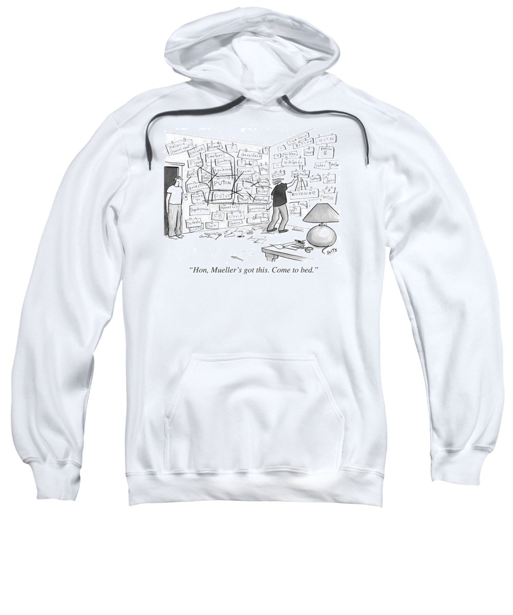 Politics Sweatshirt featuring the drawing Hon, Mueller's Got This. Come To Bed. by Julia Suits